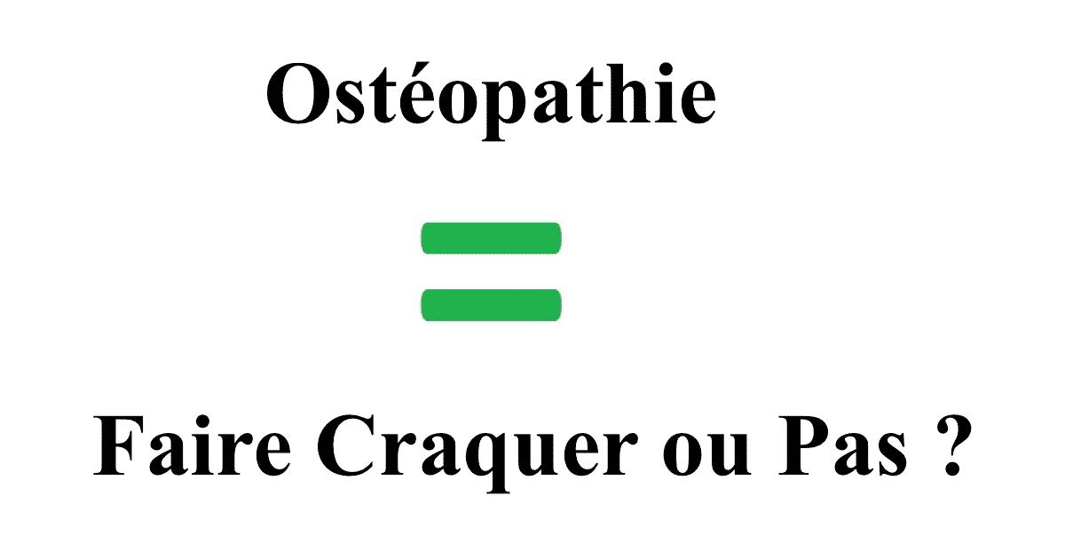 Ostéopathie = Faire Craquer ou Pas ?